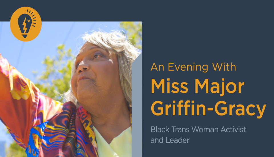 An Evening with Miss Major Griffin Gracy Slider Image