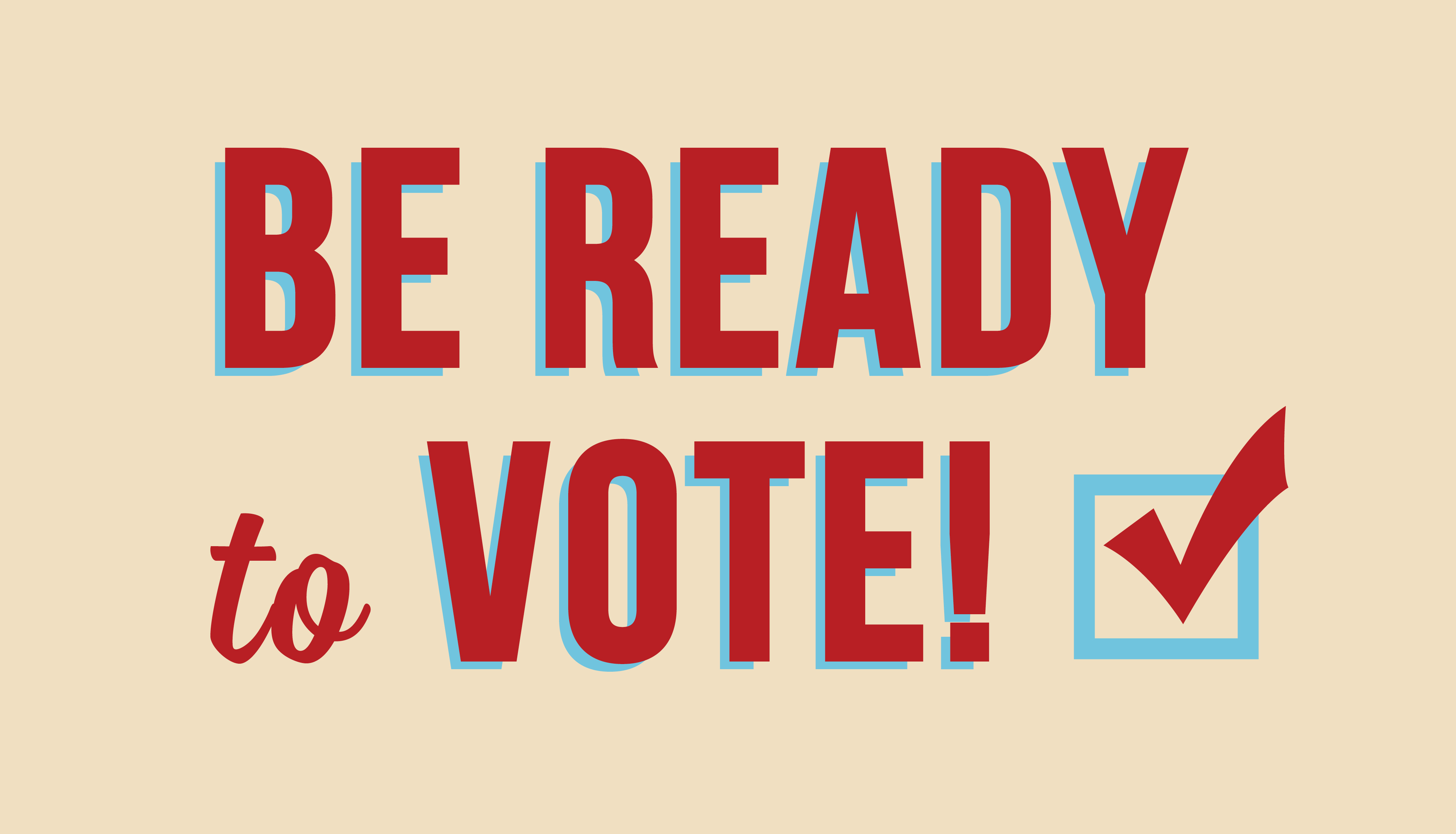 Be Ready to Vote! Slider Image